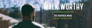 Walk Worthy Men's Conference @ Moody Bible Institute